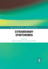 Extraordinary Sportswomen (Sport in the Global Society - Contemporary Perspectives) Cover Image