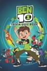 Ben 10: Trivia Quiz Book Cover Image