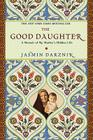The Good Daughter: A Memoir of My Mother's Hidden Life Cover Image