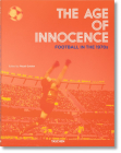 The Age of Innocence. Football in the 1970s Cover Image