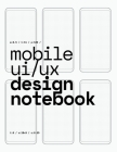Mobile UI/UX Design Notebook: (White) User Interface & User Experience Design Sketchbook for App Designers and Developers - 8.5 x 11 / 120 Pages / D Cover Image