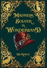 Madness Solver in Wonderland 2 Cover Image