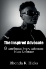 The Inspired Advocate: 8 Attributes Every Advocate Must Embrace Cover Image