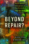 Beyond Repair?: Mayan Women's Protagonism in the Aftermath of Genocidal Harm (Genocide, Political Violence, Human Rights ) Cover Image