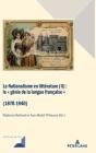 Le Nationalisme en littérature (II); Le génie de la langue française (1870-1940) (Convergences #99) Cover Image