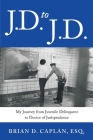 J.D. to J.D.: My Journey from Juvenile Delinquent to Doctor of Jurisprudence Cover Image