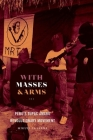 With Masses and Arms: Peru's Tupac Amaru Revolutionary Movement (H. Eugene and Lillian Youngs Lehman) Cover Image