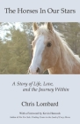 The Horses In Our Stars: A Story of Life, Love, and the Journey Within Cover Image