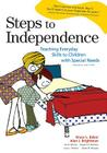 Steps to Independence: Teaching Everyday Skills to Children with Special Needs Cover Image