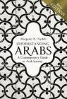 Understanding Arabs, 6th Edition: A Contemporary Guide to Arab Society Cover Image