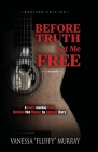 Before Truth Set Me Free: A Fool's Journey from Behind the Music to Behind Bars Cover Image