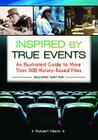 Inspired by True Events: An Illustrated Guide to More Than 500 History-Based Films Cover Image