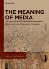 The Meaning of Media: Texts and Materiality in Medieval Scandinavia Cover Image