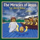 The Miracles of Jesus: The Brick Bible for Kids Cover Image