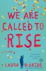 We Are Called to Rise: A Novel Cover Image