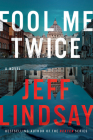 Fool Me Twice: A Novel (A Riley Wolfe Novel #2) Cover Image