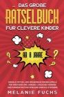 Das große Rätselbuch für clevere Kinder (ab 8 Jahre): Geniale Rätsel und brandneue Knobelspiele für Mädchen und Jungen. Logisches Denken und Konzentra Cover Image