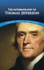 The Autobiography of Thomas Jefferson (Dover Thrift Editions) Cover Image