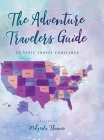 The Adventure Travelers Guide: 50 State Travel Challenge Cover Image