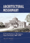 Architectural Missionary: D. Fred Charlton in Michigan's Upper Peninsula, 1887–1918 Cover Image