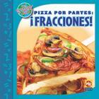Pizza Por Partes: !Fracciones! (Las Matematicas En Nuestro Mundo: Nivel 3) Cover Image