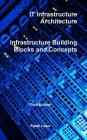 It Infrastructure Architecture - Infrastructure Building Blocks and Concepts Third Edition Cover Image