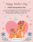 Happy mother's day_ Animals Coloring Book for Kids: A Cute Coloring Book for Girls and Boys with Mother's Day Animals Theme as Happy and Lovely Bunnie Cover Image