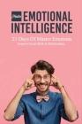 Master Emotional Intelligence: 21 Days Of Master Emotions, Improve Social Skills & Relationships: Master Aptitude Emotional Intelligence Cover Image