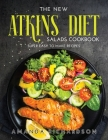 The New Atkins Diet Salads Cookbook: Super Easy to Make Recipes Cover Image