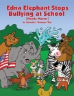Edna Elephant Stops Bullying at School Cover Image