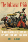 The Bukharan Crisis: A Connected History of 18th Century Central Asia (Central Eurasia in Context) Cover Image