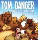 Tom Danger and the Fuller Honey Cover Image
