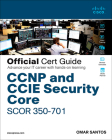 CCNP and CCIE Security Core Scor 350-701 Official Cert Guide Cover Image