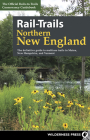 Rail-Trails Northern New England: The Definitive Guide to Multiuse Trails in Maine, New Hampshire, and Vermont Cover Image