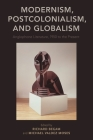 Modernism, Postcolonialism, and Globalism: Anglophone Literature, 1950 to the Present Cover Image