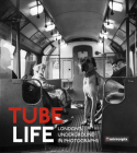 Tube Life: London's Underground in Photographs Cover Image