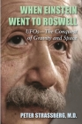 When Einstein Went To Roswell: UFOs-The Conquest of Gravity and Space Cover Image