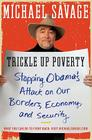 Trickle Up Poverty: Stopping Obama's Attack on Our Borders, Economy, and Security Cover Image