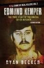 Edmund Kemper: The True Story of The Brutal Co-ed Butcher Cover Image