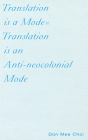 Translation Is a Mode=translation Is an Anti-Neocolonial Mode Cover Image
