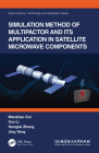 Simulation Method of Multipactor and Its Application in Satellite Microwave Components Cover Image
