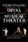 Storytelling in Opera and Musical Theater (Musical Meaning and Interpretation) Cover Image