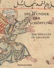 Die Wunder Der Schopfung - The Wonders of Creation: Handschriften Der Bayerischen Staatsbibliothek Aus Dem Islamischen Kulturkreis Cover Image