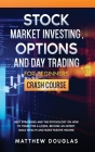 Stock Market Investing, Options and Day Trading for Beginners: Best Strategies and the Psychology on How to Trade for a Living, Become an Expert, Buil Cover Image