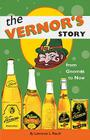 The Vernor's Story: From Gnomes to Now Cover Image