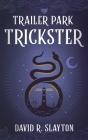Trailer Park Trickster Cover Image