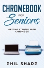 Chromebook for Seniors: Getting Started With Chrome OS Cover Image