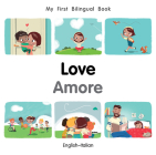My First Bilingual Book–Love (English–Italian) Cover Image