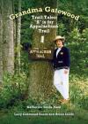 Grandma Gatewood - Trail Tales: A is for Appalachian Trail Cover Image