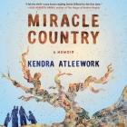Miracle Country Lib/E: A Memoir Cover Image